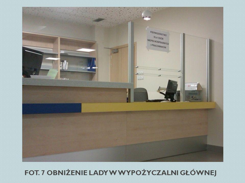 Fot. 7 Obniżenie lady w Wypożyczalni Głównej