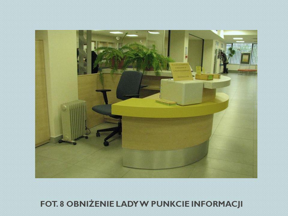 Fot. 8 Obniżenie lady w Punkcie Informacji