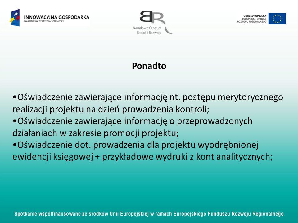 PonadtoOświadczenie zawierające informację nt. postępu merytorycznego realizacji projektu na dzień prowadzenia kontroli;