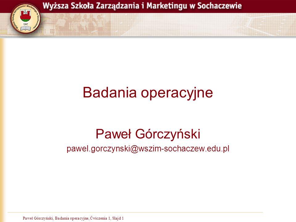 Paweł Górczyński pawel.gorczynski@wszim-sochaczew.edu.pl