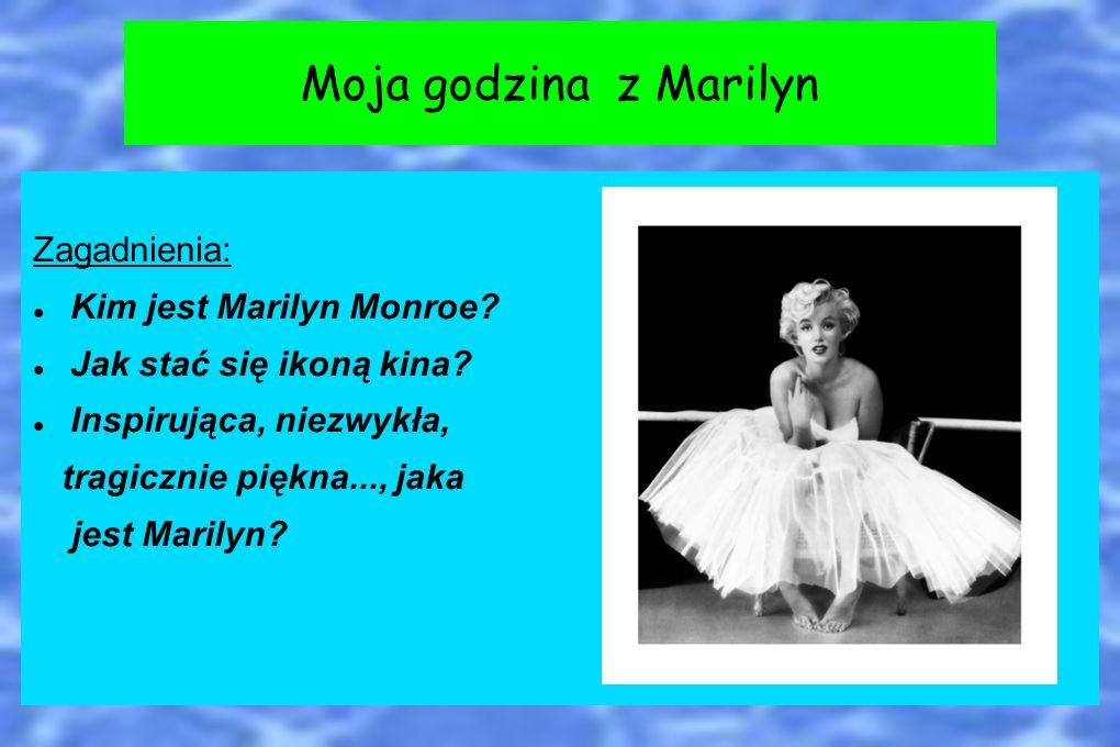 Moja godzina z Marilyn Zagadnienia: Kim jest Marilyn Monroe