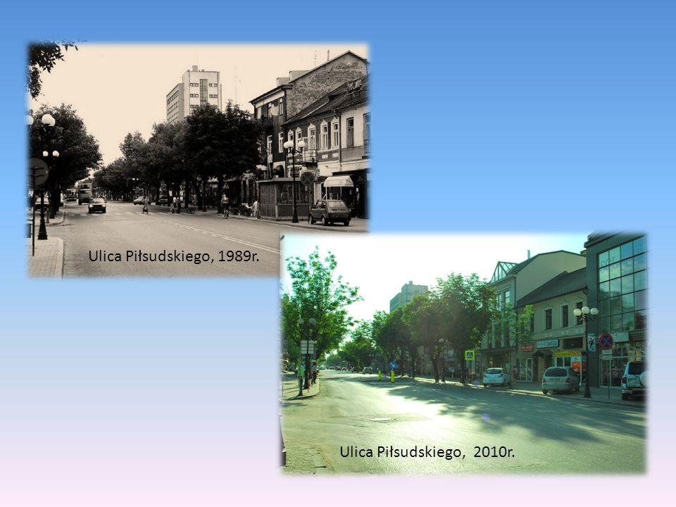 Ulica Piłsudskiego, 1989r. Ulica Piłsudskiego, 2010r.