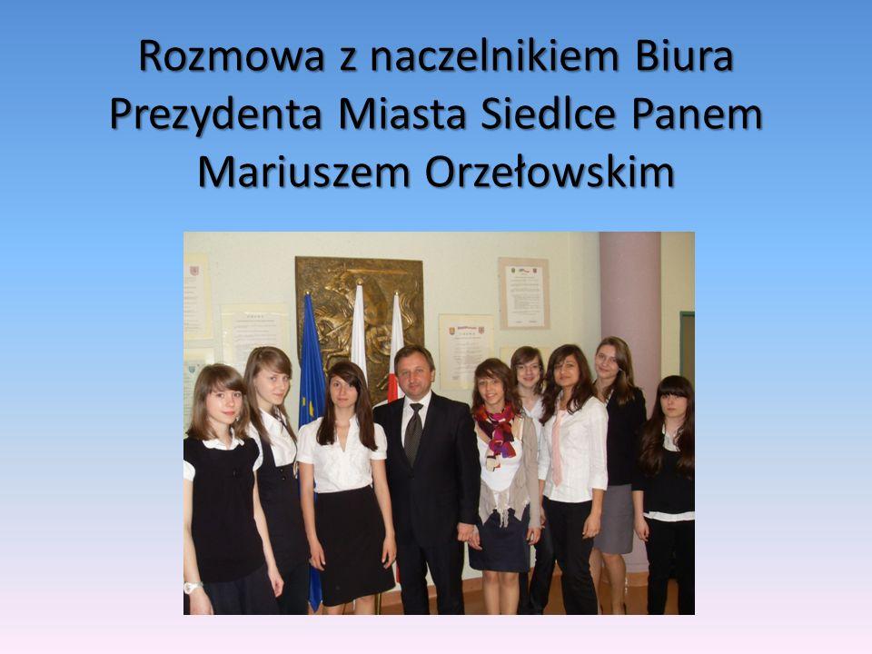 Rozmowa z naczelnikiem Biura Prezydenta Miasta Siedlce Panem Mariuszem Orzełowskim