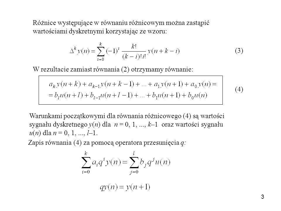Różnice występujące w równaniu różnicowym można zastąpić wartościami dyskretnymi korzystając ze wzoru: