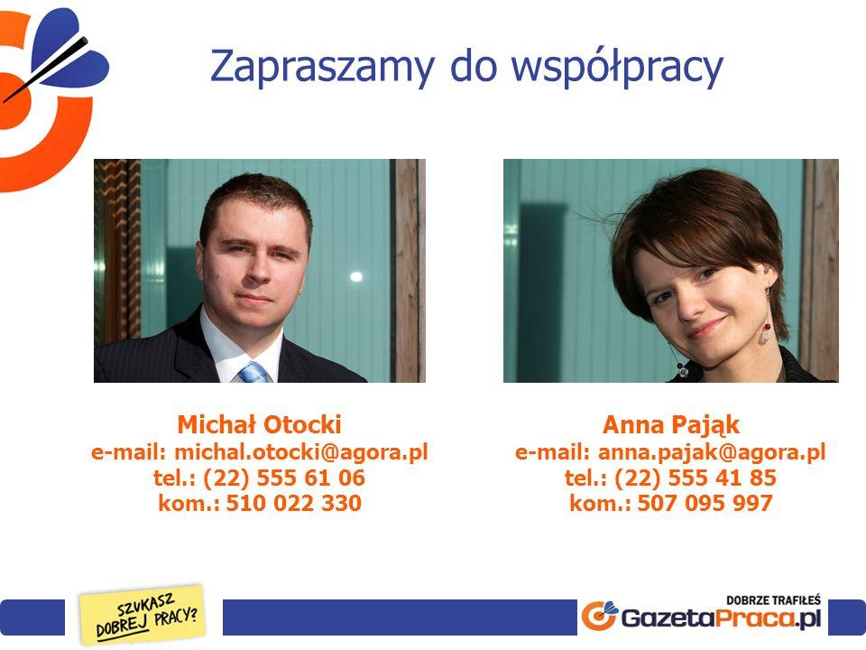 e-mail: michal.otocki@agora.pl e-mail: anna.pajak@agora.pl