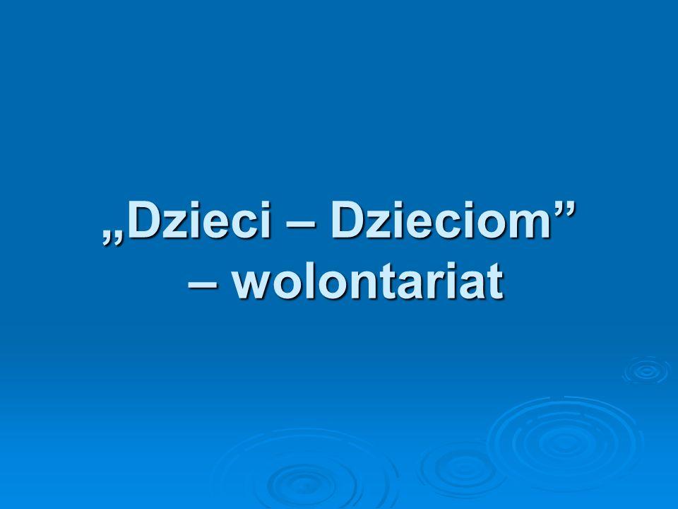 """""""Dzieci – Dzieciom – wolontariat"""