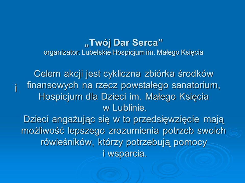 """Twój Dar Serca organizator: Lubelskie Hospicjum im"