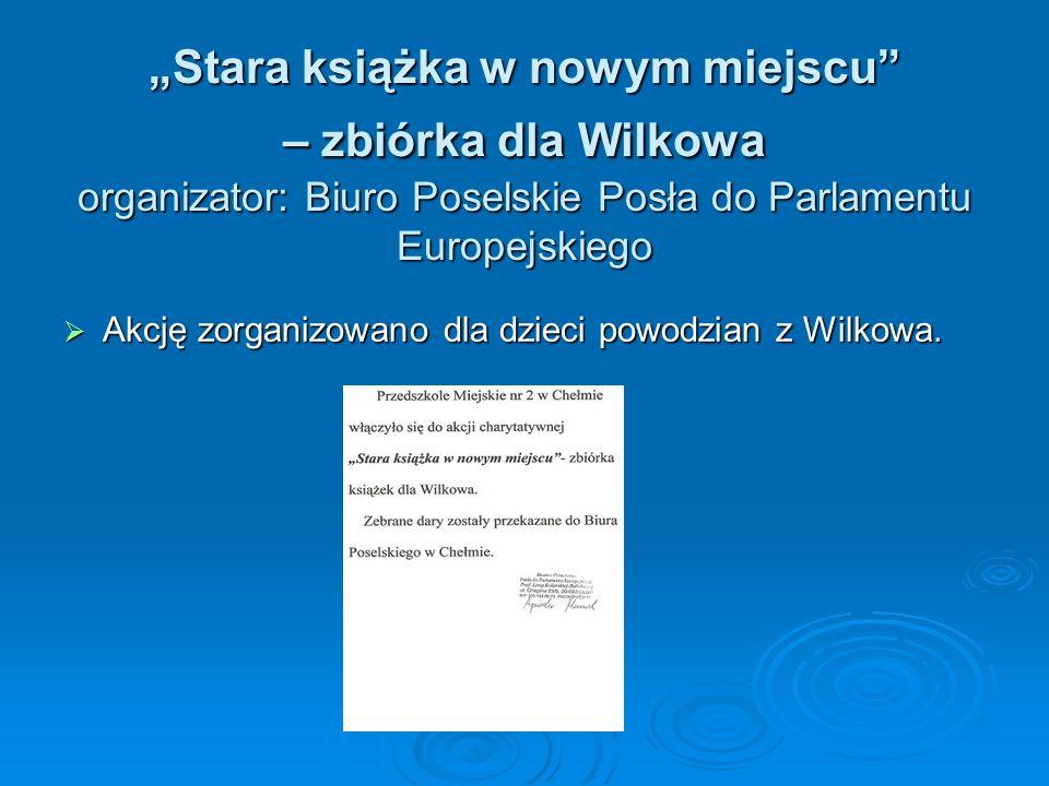 """""""Stara książka w nowym miejscu – zbiórka dla Wilkowa organizator: Biuro Poselskie Posła do Parlamentu Europejskiego"""