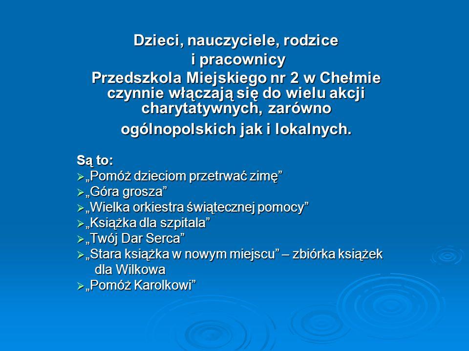 Dzieci, nauczyciele, rodzice ogólnopolskich jak i lokalnych.