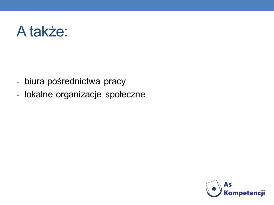 A także: biura pośrednictwa pracy lokalne organizacje społeczne