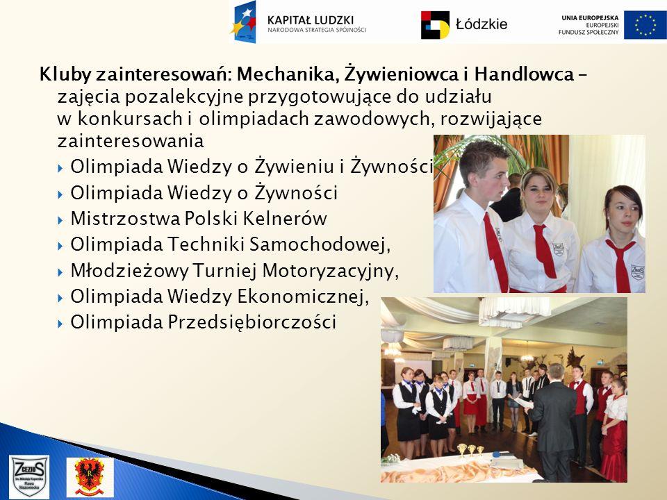 Kluby zainteresowań: Mechanika, Żywieniowca i Handlowca - zajęcia pozalekcyjne przygotowujące do udziału w konkursach i olimpiadach zawodowych, rozwijające zainteresowania