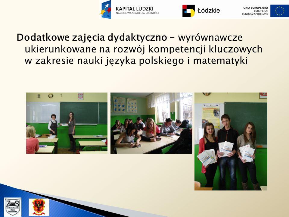 Dodatkowe zajęcia dydaktyczno - wyrównawcze ukierunkowane na rozwój kompetencji kluczowych w zakresie nauki języka polskiego i matematyki