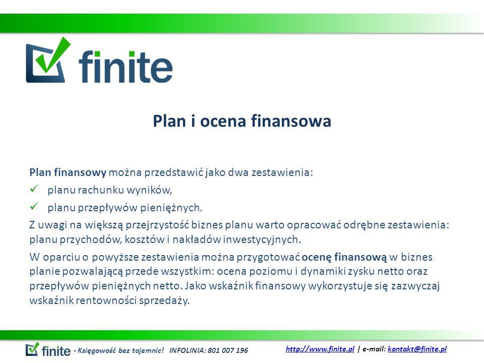Plan i ocena finansowa Plan finansowy można przedstawić jako dwa zestawienia: planu rachunku wyników,