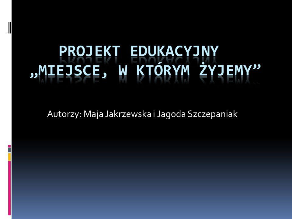"""Projekt edukacyjny """"Miejsce, w którym żyjemy"""