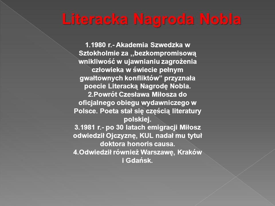 Literacka Nagroda Nobla 4.Odwiedził również Warszawę, Kraków i Gdańsk.