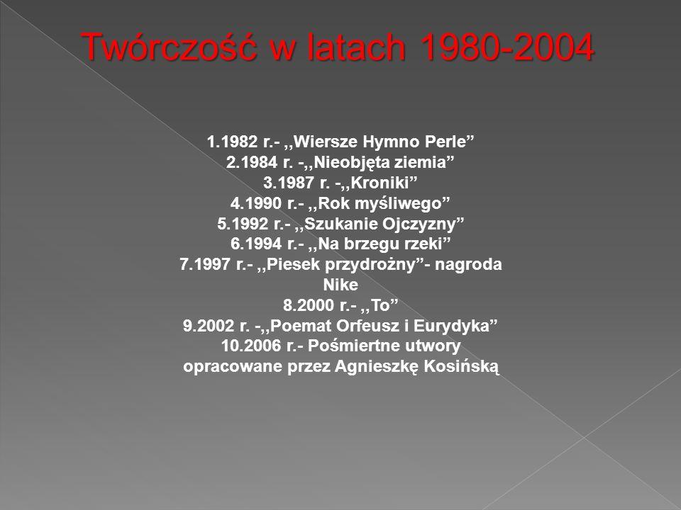 Twórczość w latach 1980-2004 1.1982 r.- ,,Wiersze Hymno Perle