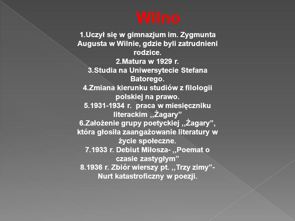 Wilno 1.Uczył się w gimnazjum im. Zygmunta Augusta w Wilnie, gdzie byli zatrudnieni rodzice. 2.Matura w 1929 r.