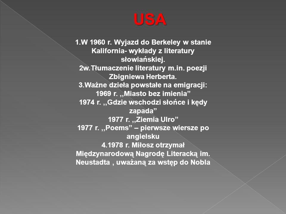 USA 1.W 1960 r. Wyjazd do Berkeley w stanie Kalifornia- wykłady z literatury słowiańskiej.