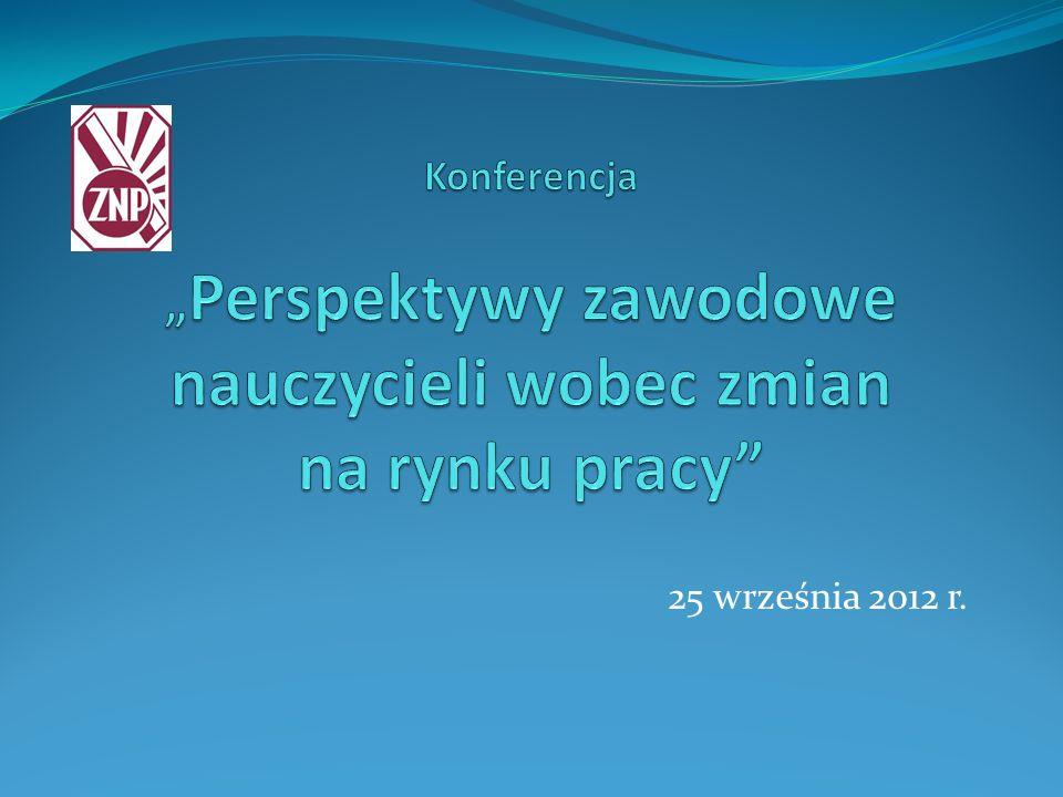 """Konferencja """"Perspektywy zawodowe nauczycieli wobec zmian na rynku pracy"""