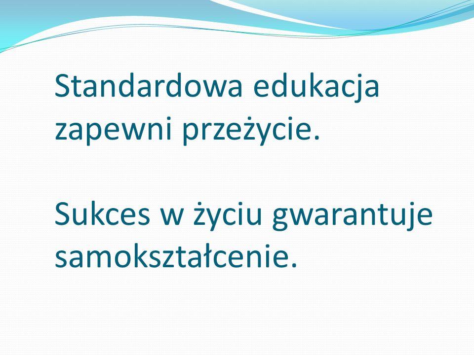 Standardowa edukacja zapewni przeżycie