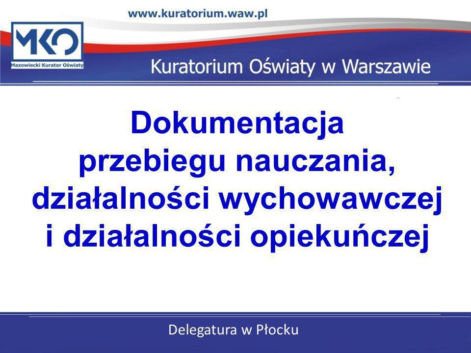 Dokumentacja przebiegu nauczania, działalności wychowawczej i działalności opiekuńczej.