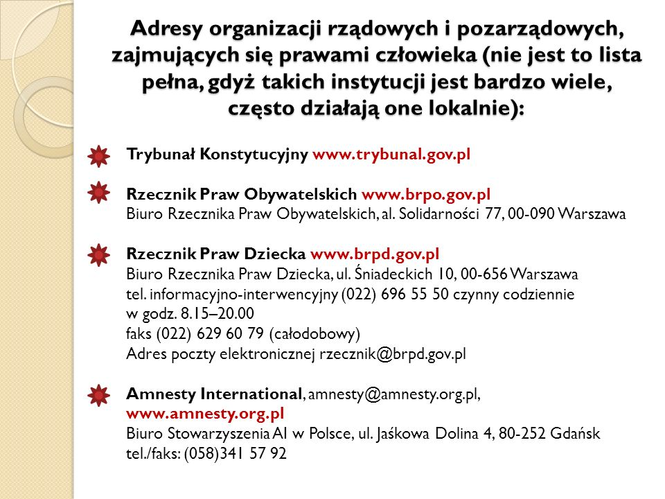 Adresy organizacji rządowych i pozarządowych, zajmujących się prawami człowieka (nie jest to lista pełna, gdyż takich instytucji jest bardzo wiele, często działają one lokalnie):