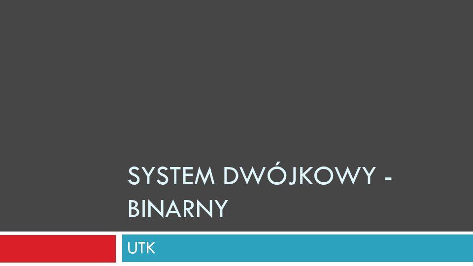 System dwójkowy - binarny