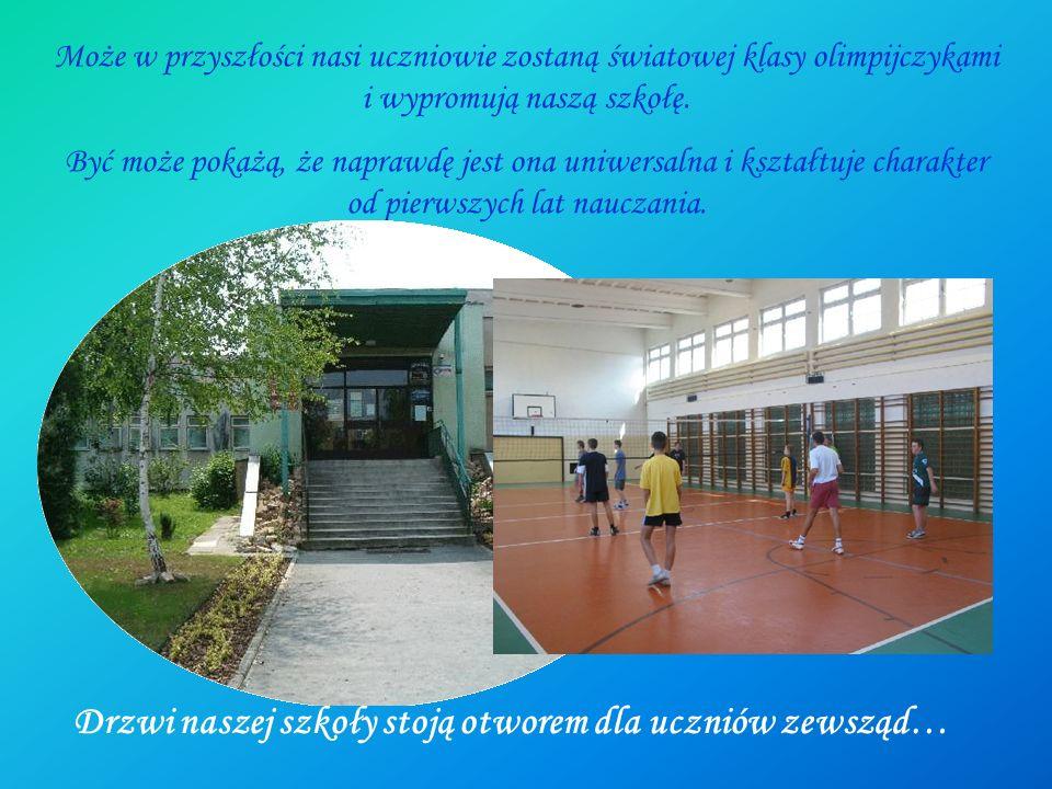 Drzwi naszej szkoły stoją otworem dla uczniów zewsząd…