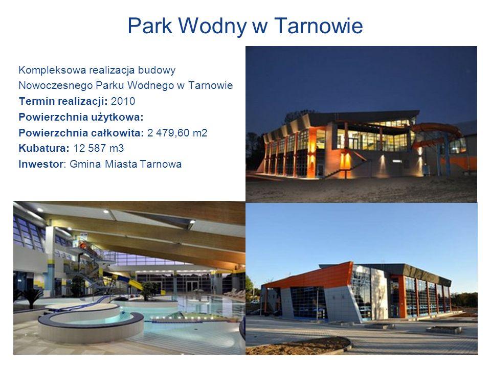 Park Wodny w Tarnowie Kompleksowa realizacja budowy