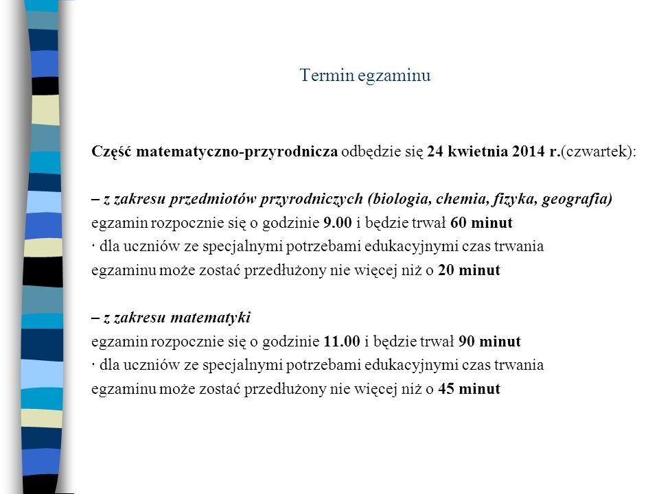Termin egzaminu Część matematyczno-przyrodnicza odbędzie się 24 kwietnia 2014 r.(czwartek):