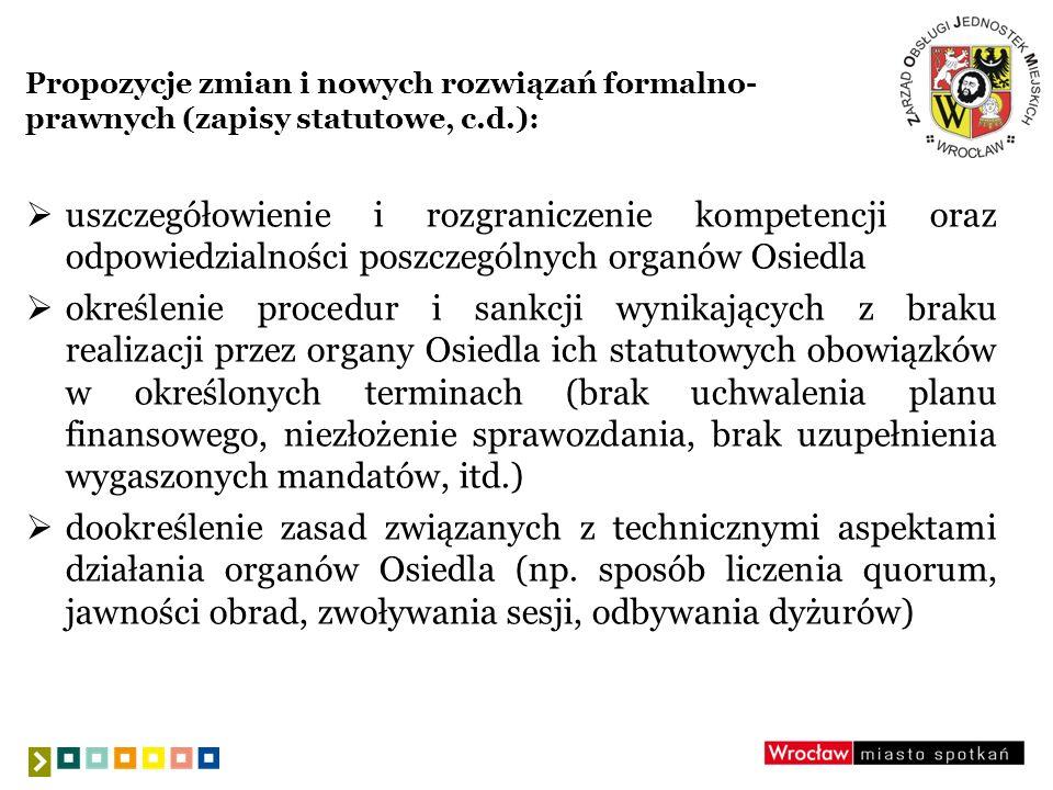 Propozycje zmian i nowych rozwiązań formalno-prawnych (zapisy statutowe, c.d.):