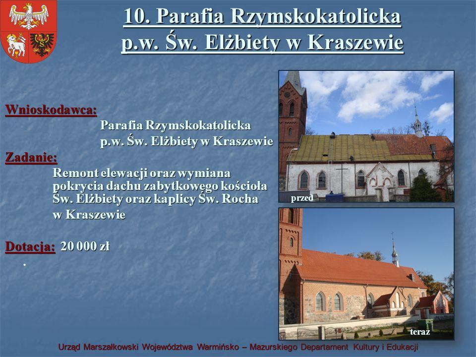 10. Parafia Rzymskokatolicka p.w. Św. Elżbiety w Kraszewie