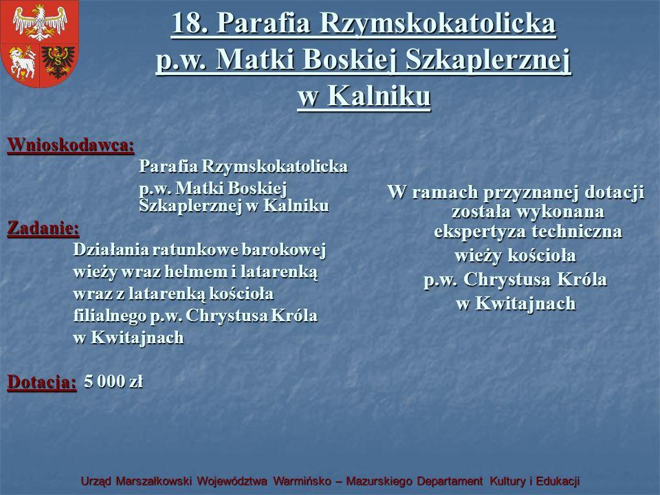 18. Parafia Rzymskokatolicka p.w. Matki Boskiej Szkaplerznej w Kalniku