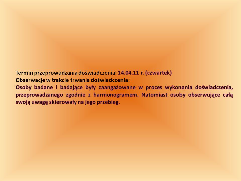 Termin przeprowadzania doświadczenia: 14.04.11 r. (czwartek)