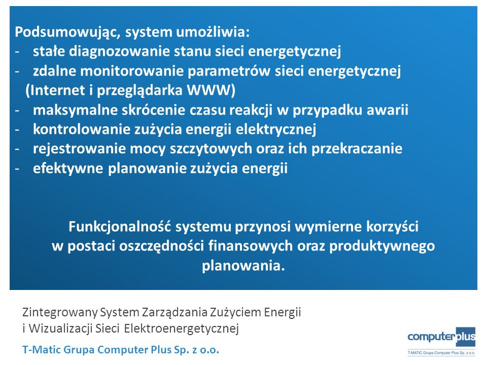 Podsumowując, system umożliwia: