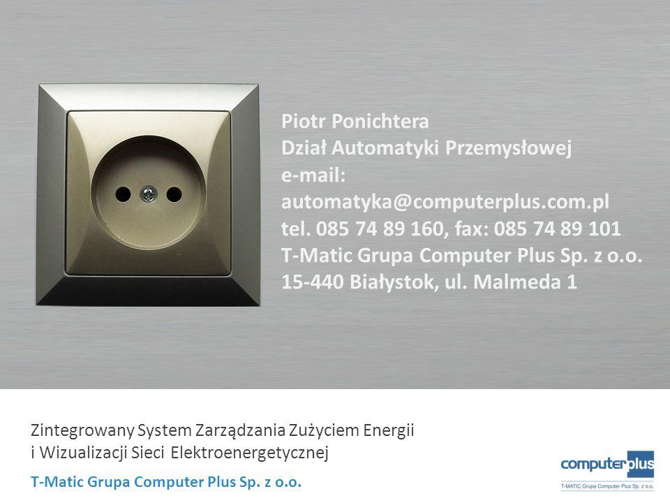 Piotr Ponichtera Dział Automatyki Przemysłowej. e-mail: automatyka@computerplus.com.pl. tel. 085 74 89 160, fax: 085 74 89 101.