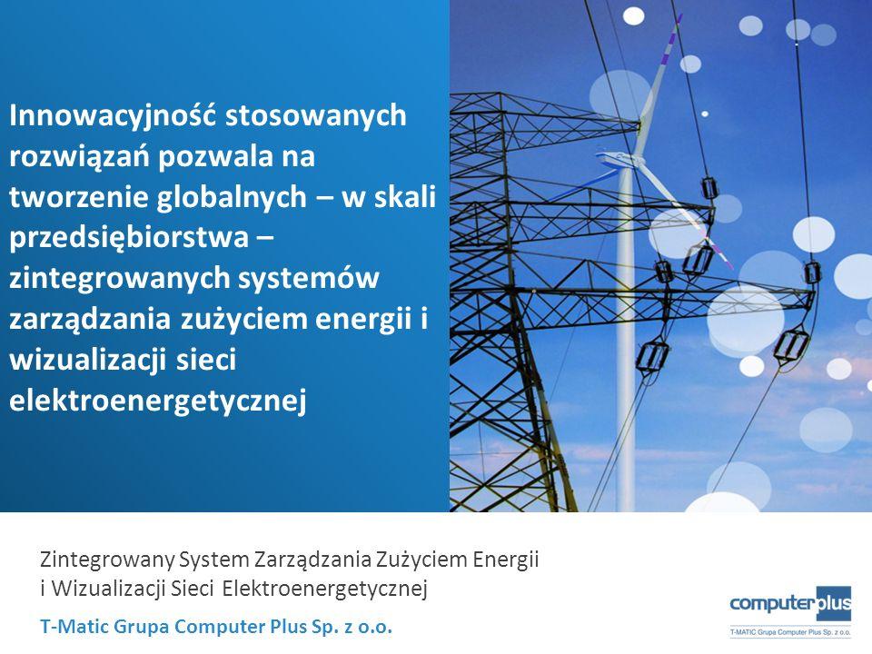 Innowacyjność stosowanych rozwiązań pozwala na tworzenie globalnych – w skali przedsiębiorstwa – zintegrowanych systemów zarządzania zużyciem energii i wizualizacji sieci elektroenergetycznej