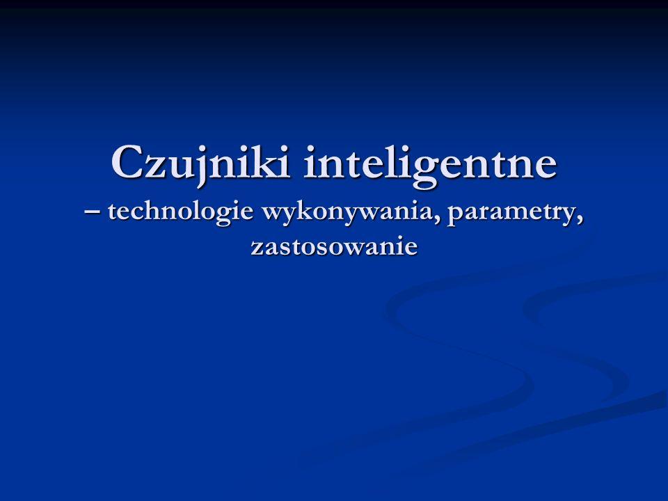 Czujniki inteligentne – technologie wykonywania, parametry, zastosowanie