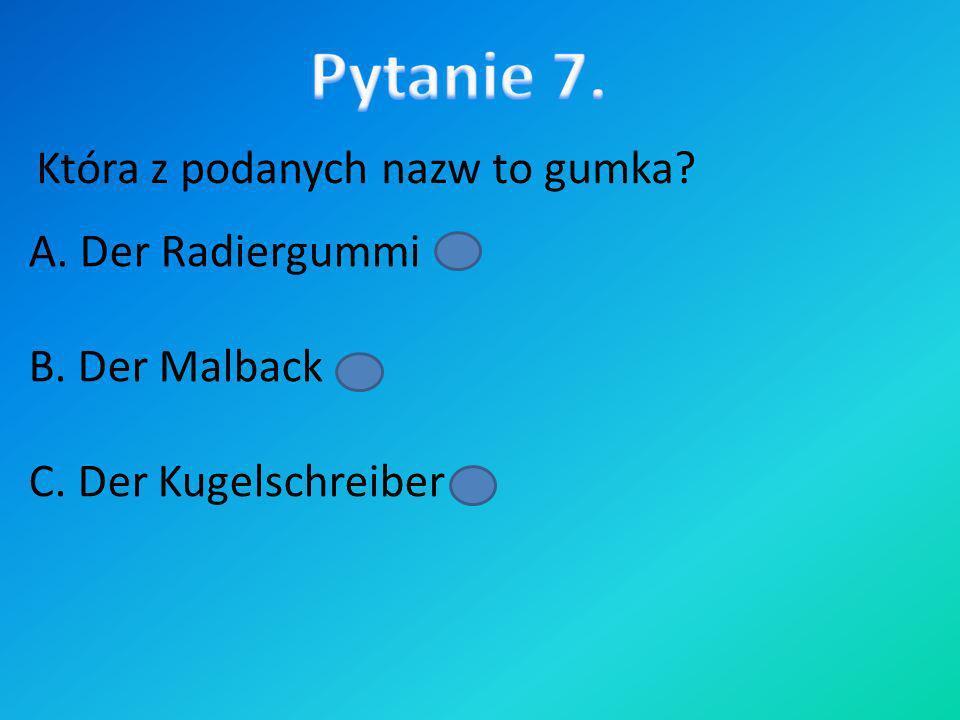 Pytanie 7. Która z podanych nazw to gumka