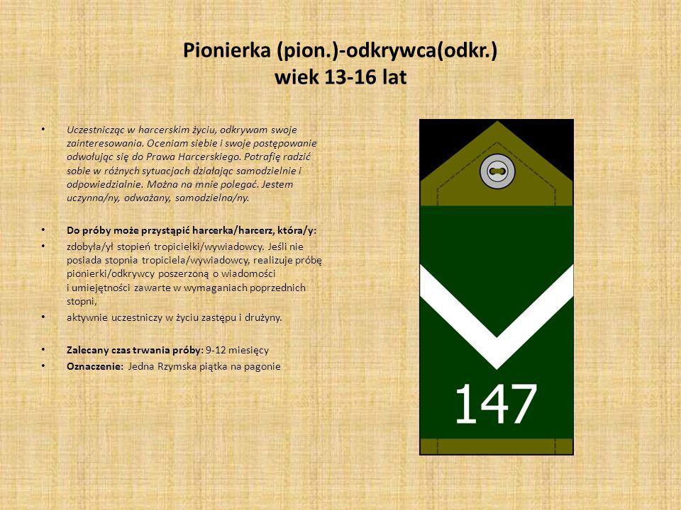 Pionierka (pion.)-odkrywca(odkr.) wiek 13-16 lat