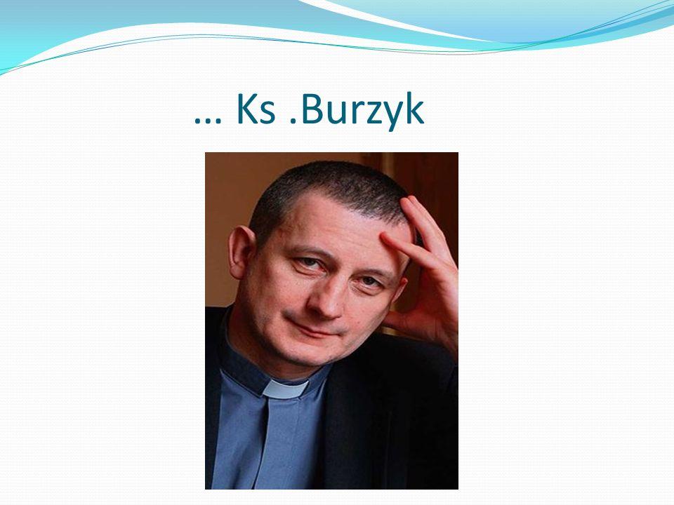 … Ks .Burzyk