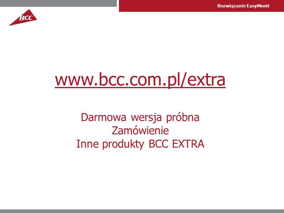 www.bcc.com.pl/extra Darmowa wersja próbna Zamówienie Inne produkty BCC EXTRA
