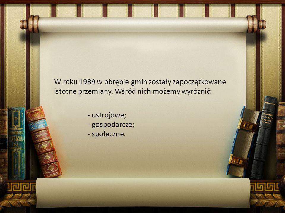 W roku 1989 w obrębie gmin zostały zapoczątkowane istotne przemiany