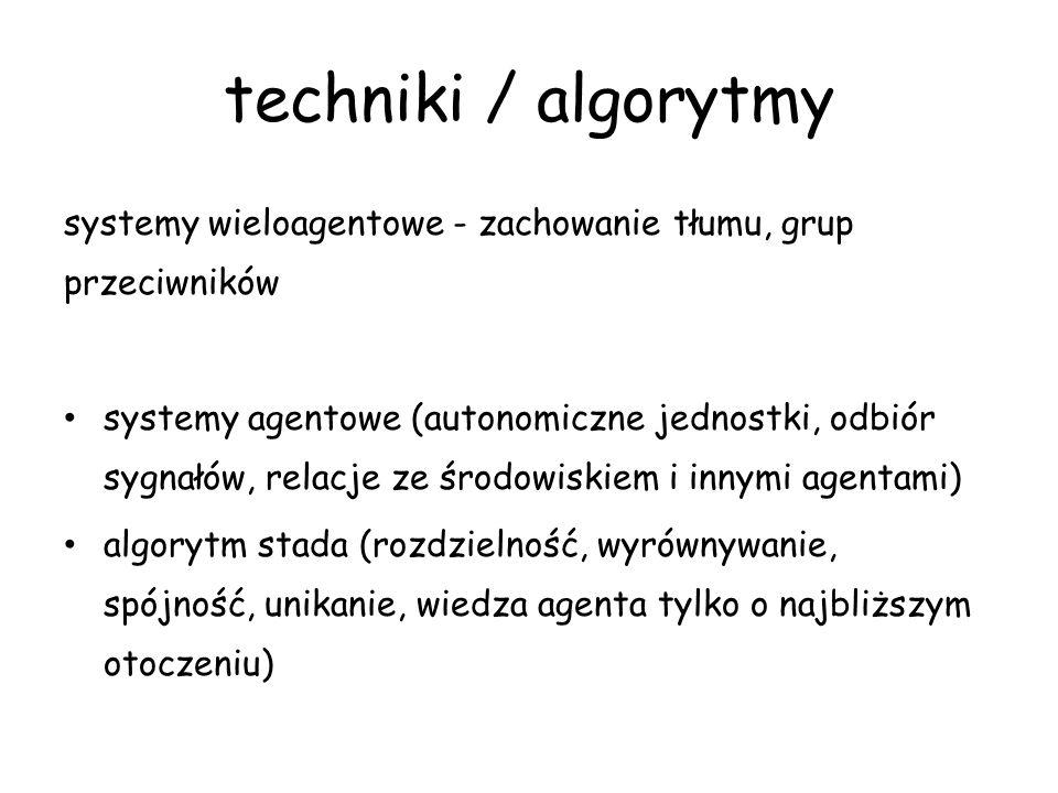 techniki / algorytmy systemy wieloagentowe - zachowanie tłumu, grup przeciwników.