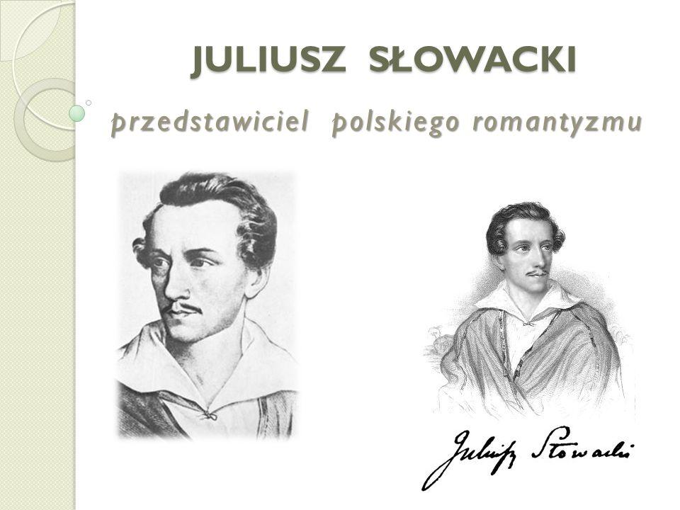 przedstawiciel polskiego romantyzmu