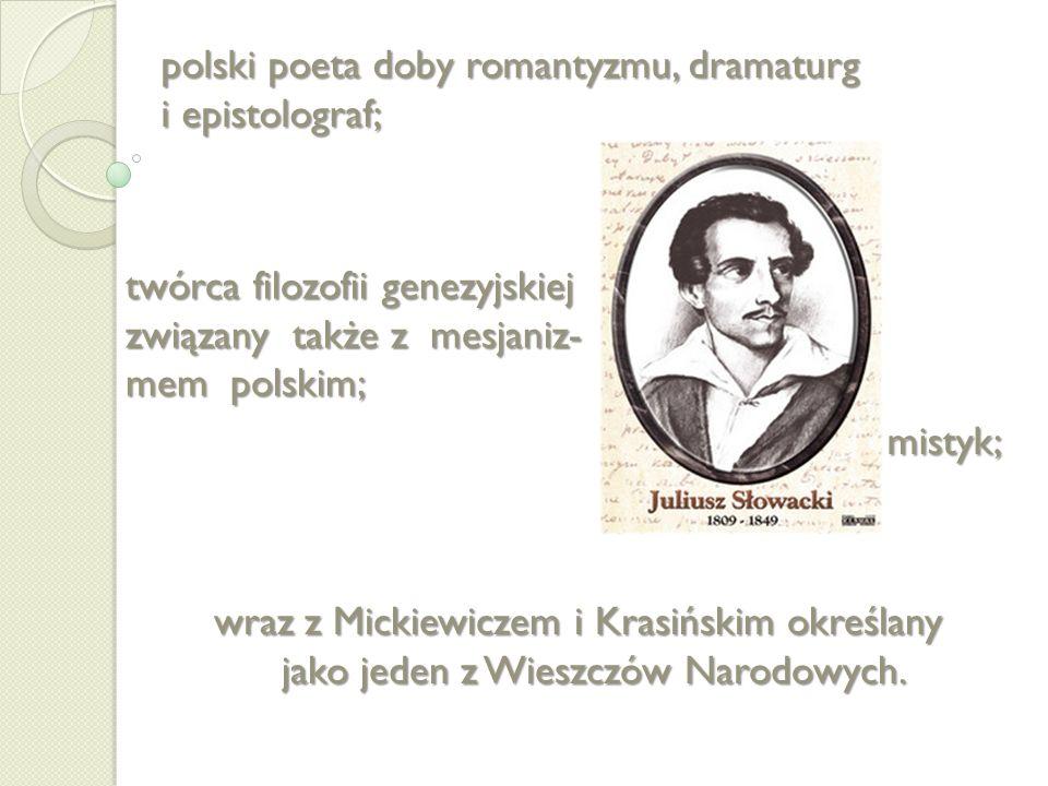 polski poeta doby romantyzmu, dramaturg
