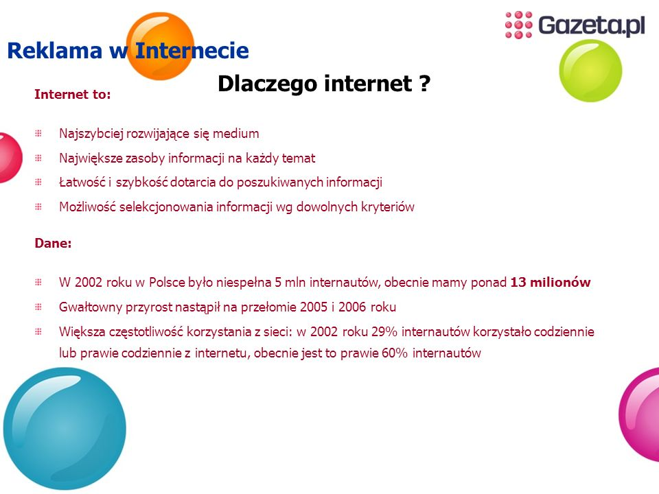 Reklama w Internecie Dlaczego internet Internet to: