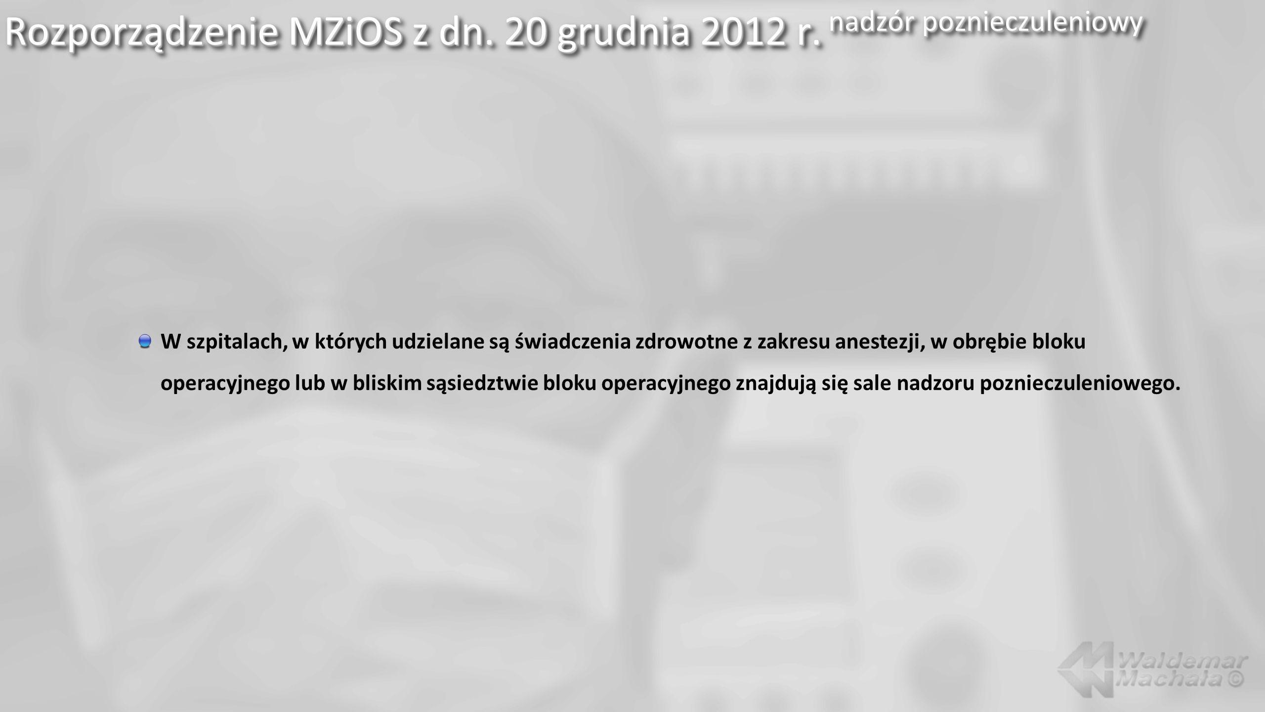 Rozporządzenie MZiOS z dn. 20 grudnia 2012 r. nadzór poznieczuleniowy