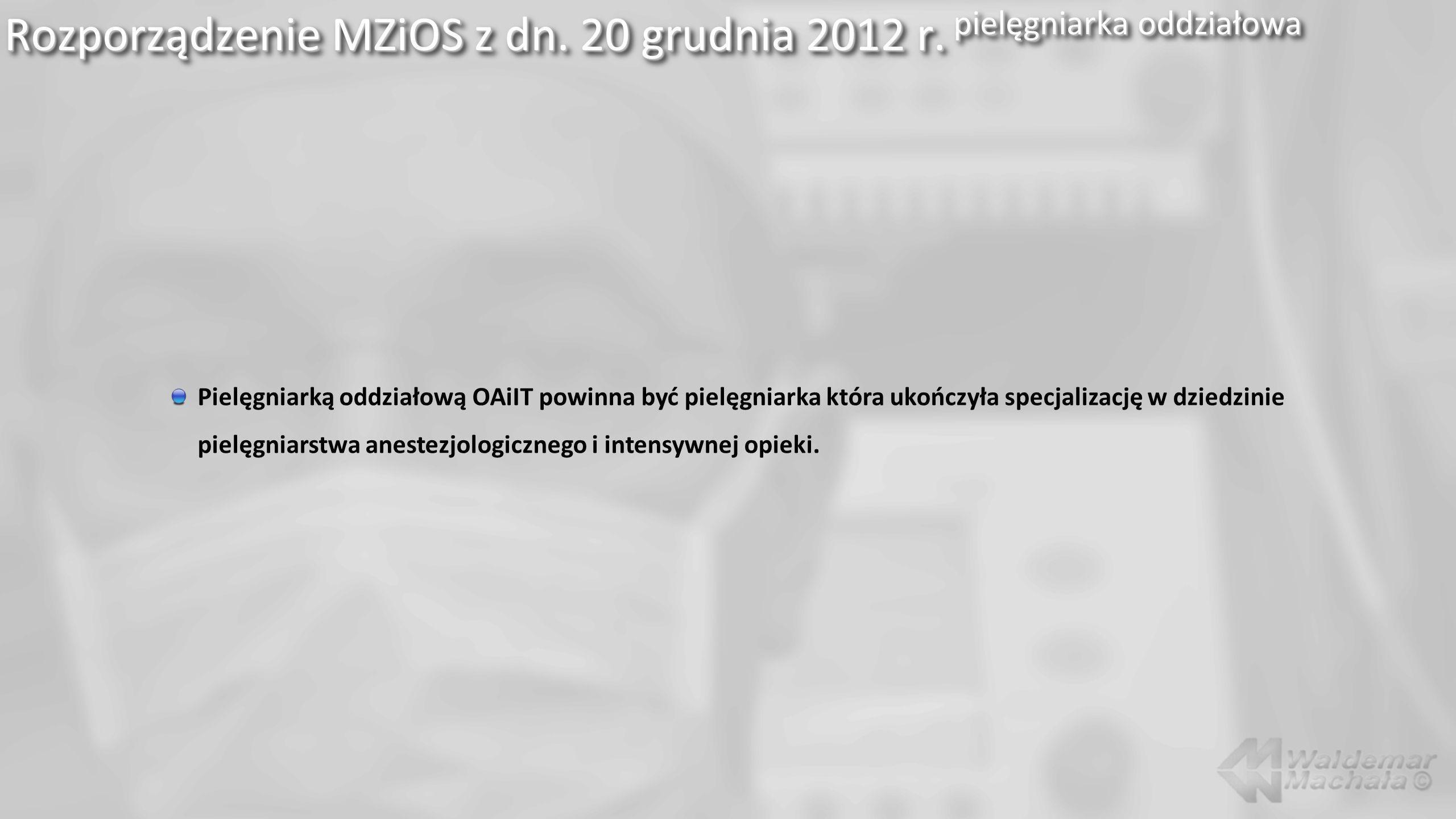 Rozporządzenie MZiOS z dn. 20 grudnia 2012 r. pielęgniarka oddziałowa
