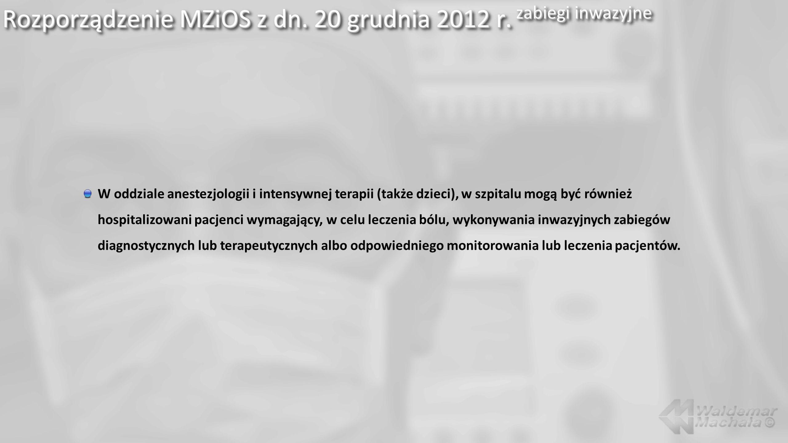 Rozporządzenie MZiOS z dn. 20 grudnia 2012 r. zabiegi inwazyjne